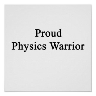 Proud Physics Warrior Poster