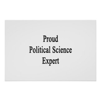 Proud Political Science Expert Poster