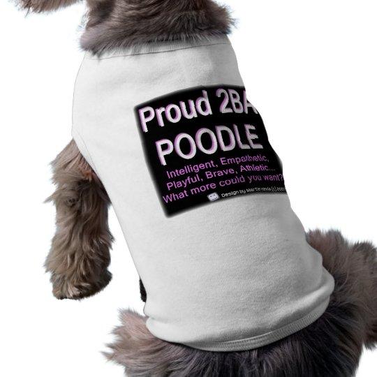 Proud Poodle - (Pink) - Dog Shirt