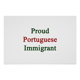 Proud Portuguese Immigrant Poster