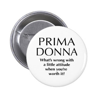 Proud Prima Donna - Funny Women's Power Pinback Button
