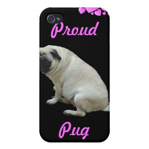 Proud Pug Mom 4/4S  Cover For iPhone 4