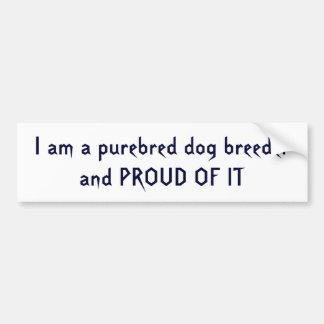 Proud Purebred Dog Breeder2 Bumper Sticker