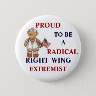 Proud Radical Right Wing Extremist Button