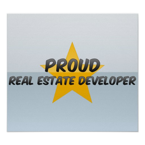 Proud Real Estate Developer Posters