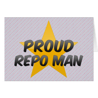 Proud Repo Man Greeting Card