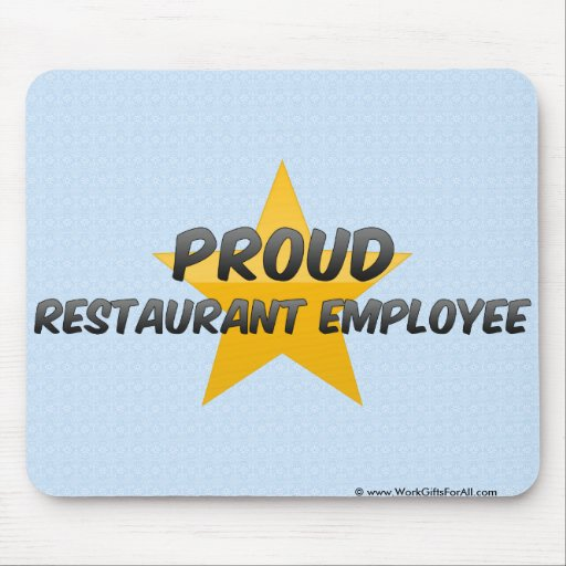 Proud Restaurant Employee Mouse Pad