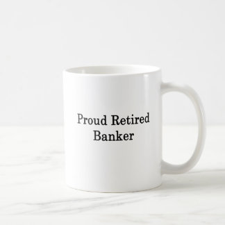 Proud Retired Banker Coffee Mug