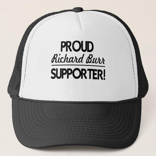 Proud Richard Burr Supporter! Trucker Hat