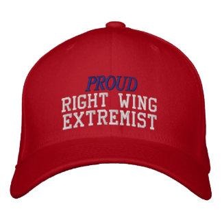 Proud Right Wing Extremist Embroidered Baseball Cap