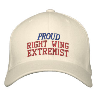 Proud Right Wing Extremist Funny Political Embroidered Baseball Hat