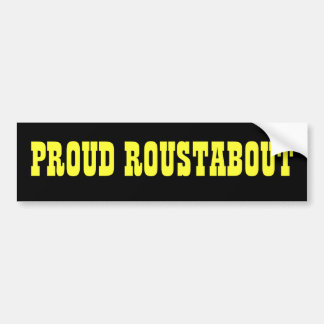 Proud Roustabout Bumper Stickers