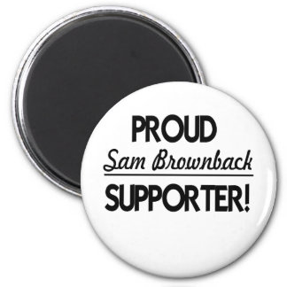 Proud Sam Brownback Supporter! 2 Inch Round Magnet