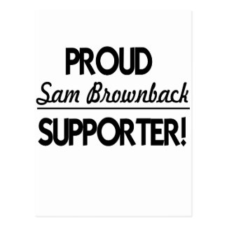 Proud Sam Brownback Supporter! Postcard