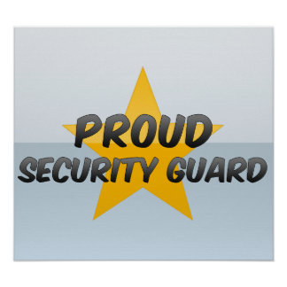 Proud Security Guard Posters