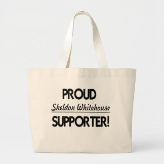 Proud Sheldon Whitehouse Supporter! Large Tote Bag
