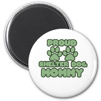Proud Shelter Dog Mommy 2 Inch Round Magnet
