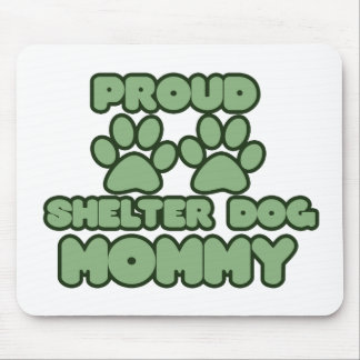 Proud Shelter Dog Mommy Mouse Pad
