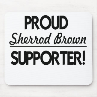 Proud Sherrod Brown Supporter! Mouse Pad