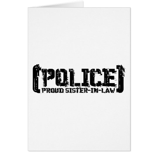 Proud Sister-in-law - POLICE Tattered Card