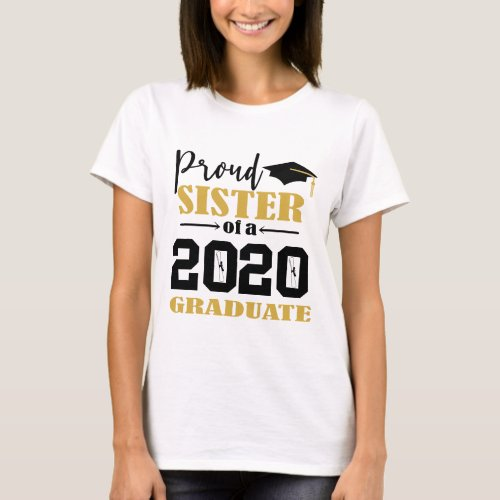 Proud Sister of a 2020 Graduate T_Shirt