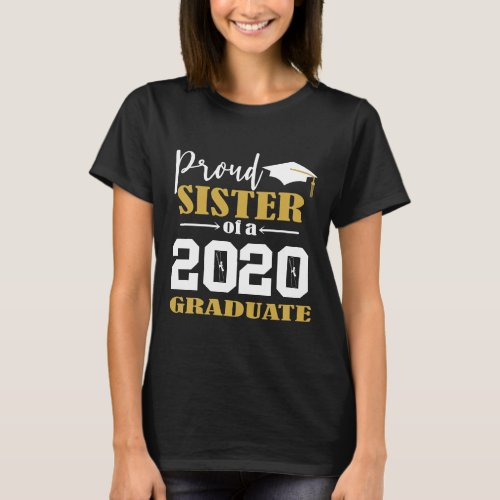 Proud Sister of a 2020 Graduate White T_Shirt