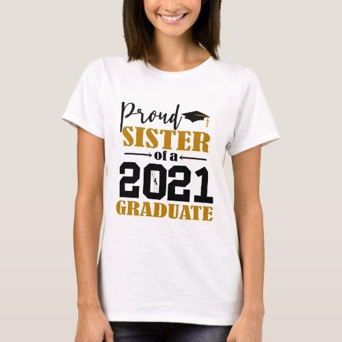 Proud Sister of a 2021 Graduate T_Shirt