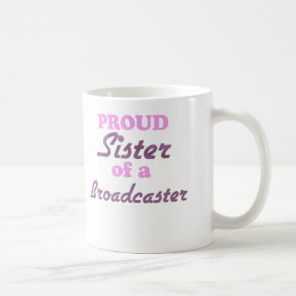 Proud Sister of a Broadcaster Mugs