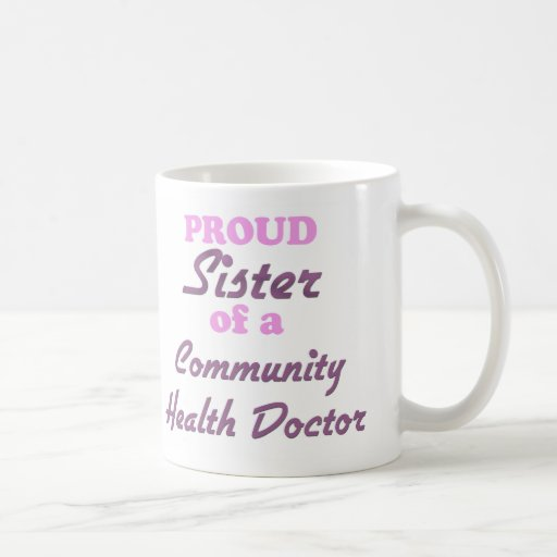 Proud Sister of a Community Health Doctor Classic White Coffee Mug