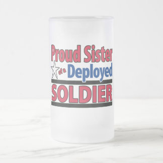 Proud Sister of a Deployed Soldier Frosted Glass Beer Mug