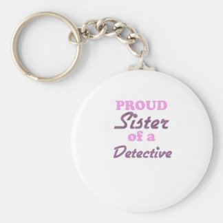 Proud Sister of a Detective Basic Round Button Keychain