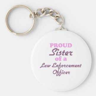Proud Sister of a Law Enforcement Officer Basic Round Button Keychain