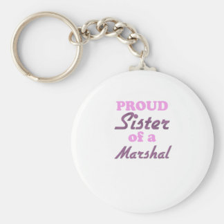 Proud Sister of a Marshal Basic Round Button Keychain