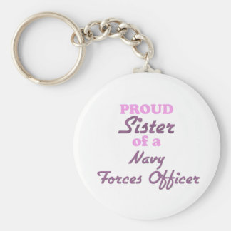 Proud Sister of a Navy Forces Officer Keychains