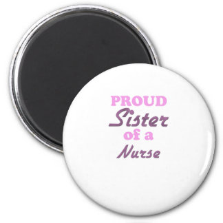 Proud Sister of a Nurse 2 Inch Round Magnet