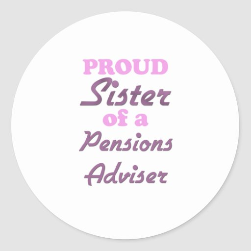 Proud Sister of a Pensions Adviser Sticker