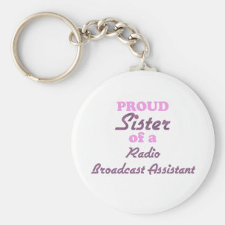 Proud Sister of a Radio Broadcast Assistant Keychains