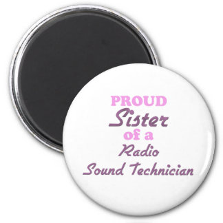 Proud Sister of a Radio Sound Technician 2 Inch Round Magnet