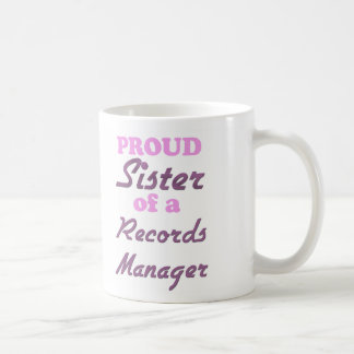 Proud Sister of a Records Manager Mug