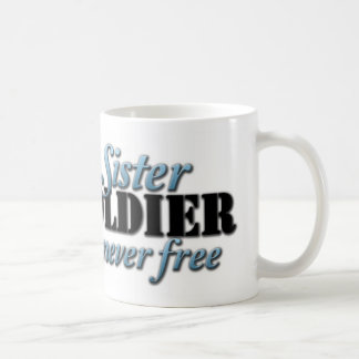 Proud SIster of a Soldier Coffee Mug