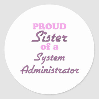 Proud Sister of a System Administrator Stickers