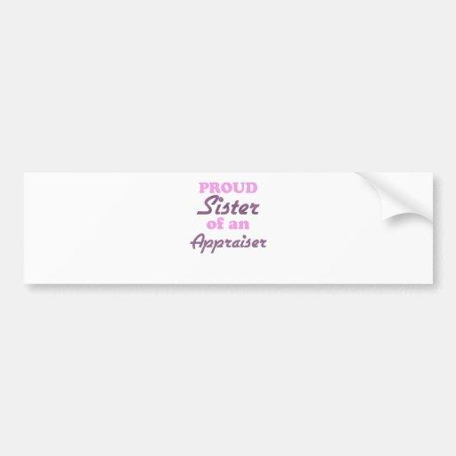 Proud Sister of an Appraiser Car Bumper Sticker