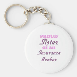 Proud Sister of an Insurance Broker Key Chains