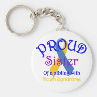Proud Sister of Down Symdrome Sibling Basic Round Button Keychain
