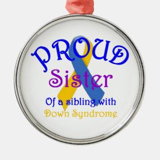 Proud Sister of Down Symdrome Sibling Metal Ornament