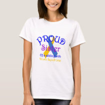 Proud Sister of Down Symdrome Sibling T-Shirt
