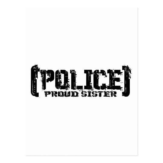 Proud Sister - POLICE Tattered Postcard
