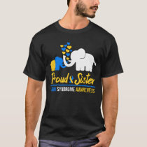 Proud Sister Quote Down Syndrome Awareness Gifts T-Shirt
