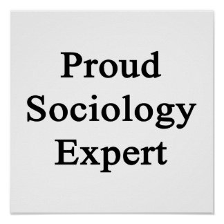 Proud Sociology Expert Posters