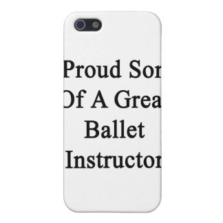 Proud Son Of A Great Ballet Instructor Case For iPhone SE/5/5s